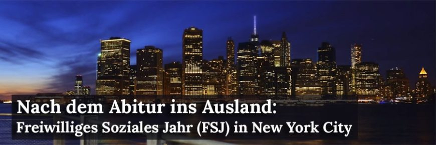 Nach dem Abitur ins Ausland: FSJ in New York City