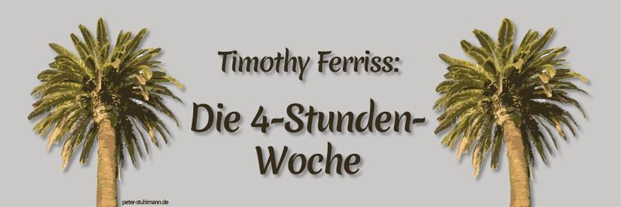Die 4-Stunden-Woche von Timothy Ferriss | Peter R. Stuhlmann - #peteraroundtheworld